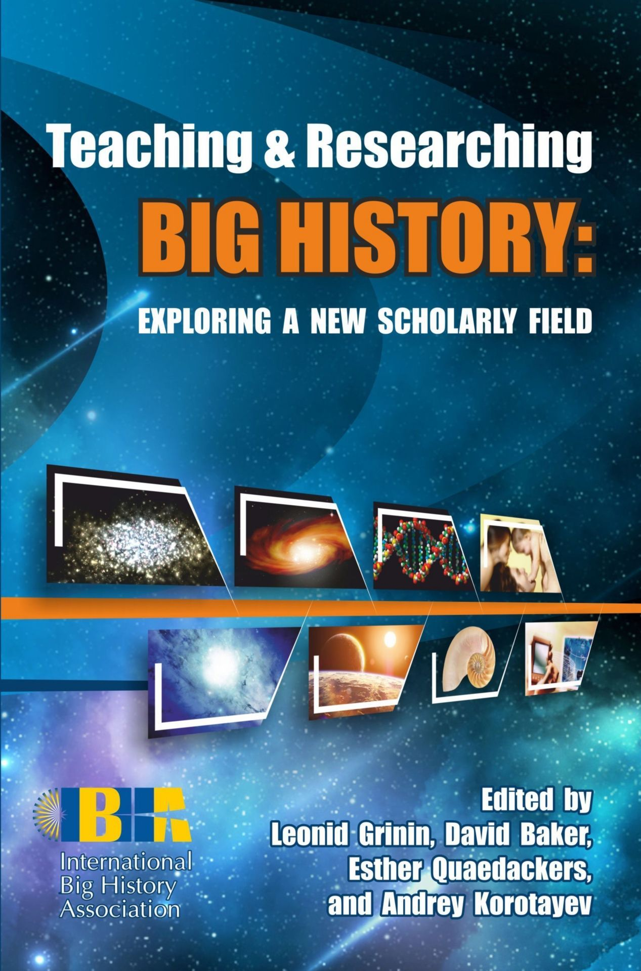 Teaching & Researching Big History: Exploring a New Scholarly Field